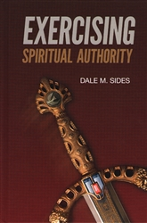 Exercising Spiritual Authority by Dale Sides