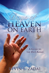 Days of Heaven on Earth by Kevin Zadai