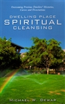 Dwelling Place Spiritual Cleansing by Michael Dewar