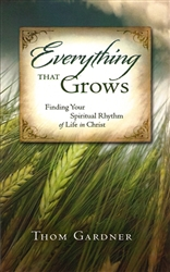 Everything that Grows by Thom Gardner