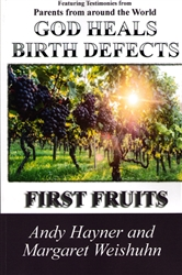 God Heals Birth Defects by Andy Hayner and Margaret Weishuhn