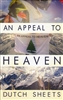 An Appeal to Heaven by Dutch Sheets