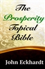 Prosperity Topical Bible by John Eckhardt