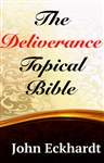Deliverance Topical Bible by John Eckhardt
