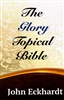 Glory Topical Bible by John Eckhardt