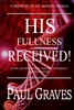 His Fullness Received by Paul Graves