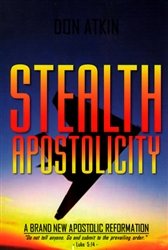 Stealth Apostolicity by Don Atkin