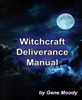 Witchcraft Deliverance Manual by Gene Moody