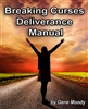 Breaking Curses Deliverance Manual by Gene Moody