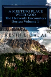 A Meeting Place With God by Kevin Zadai