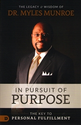 In Pursuit of Purpose by Myles Munroe