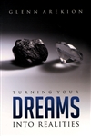 Turning Your Dreams into Reality by Glenn Arekion