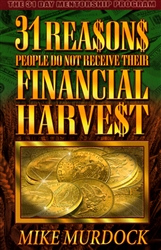 31 Reasons People Do Not Receive Their Financial Harvest by Mike Murdock