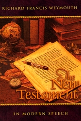 New Testament in Modern Speech by Richard Weymouth