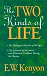 Two Kinds of Life by E. W. Kenyon