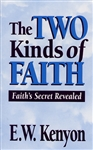 Two Kinds of Faith by E. W. Kenyon