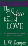 New Kind of Love by E. W. Kenyon
