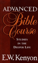 Advanced Bible Course by E. W. Kenyon