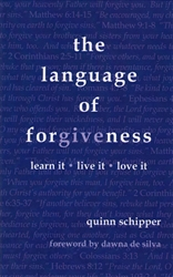 Language of Forgiveness by Quinn Schipper