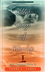 Silent Songs of Worship by Terri Terry