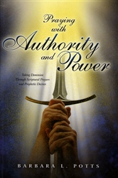 Praying With Authority and Power by Barbara Potts