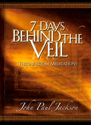 7 Days Behind the Veil by John Paul Jackson