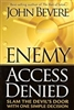 Enemy Access Denied by John Bevere