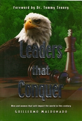 Leaders that Conquer by Guillermo Maldonado