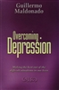 Overcoming Depression by Guillermo Maldonado