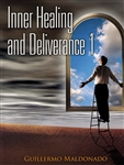 Inner Healing and Deliverance Study Guide 1 by Guillermo Maldonado