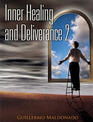 Inner Healing and Deliverance Study Guide 2 by Guillermo Maldonado