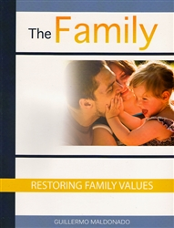 Restoring Family Values Study Guide by Guillermo Maldonado