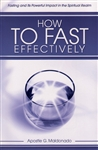 How to Fast Effectively by Guillermo Maldonado