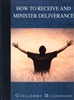 How to Receive and Minister Deliverance Study Guide by Guillermo Maldonado