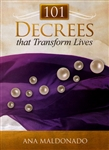 101 Decrees That Transform Lives by Ana Maldonado