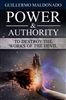 Power and Authority to Destroy the Works of the Devil by Guillermo Maldonado