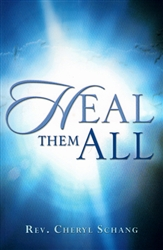Heal Them All by Cheryl Schang