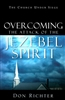 Overcoming the Attack of the Jezebel Spirit by Don Richter