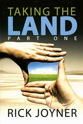 Taking the Land Part One by Rick Joyner