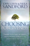 Choosing Forgiveness by John and Paula Sandford with Lee Bowman