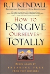 How to Forgive Ourselves Totally by R.T.Kendall