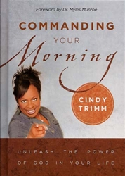 Commanding Your Morning by Cindy Trimm