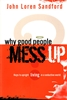 Why Good People Mess Up by John Sandford