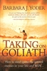 Taking On Goliath by Barbara Yoder