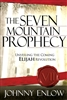 Seven Mountain Prophecy by Johnny Enlow
