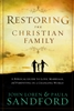 Restoring the Christian Family by John Sandford
