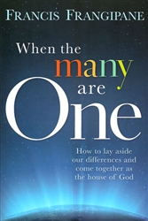 When The Many Are One by Francis Frangipane