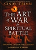 Art Of War For Spiritual Battle: Essential Tactics and Strategies for Spiritual Warfare by Cindy Trimm