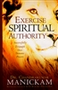 Exercise Spiritual Authority by Chandrakumar Manickam