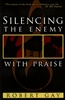 Silencing the Enemy by Robert Gay